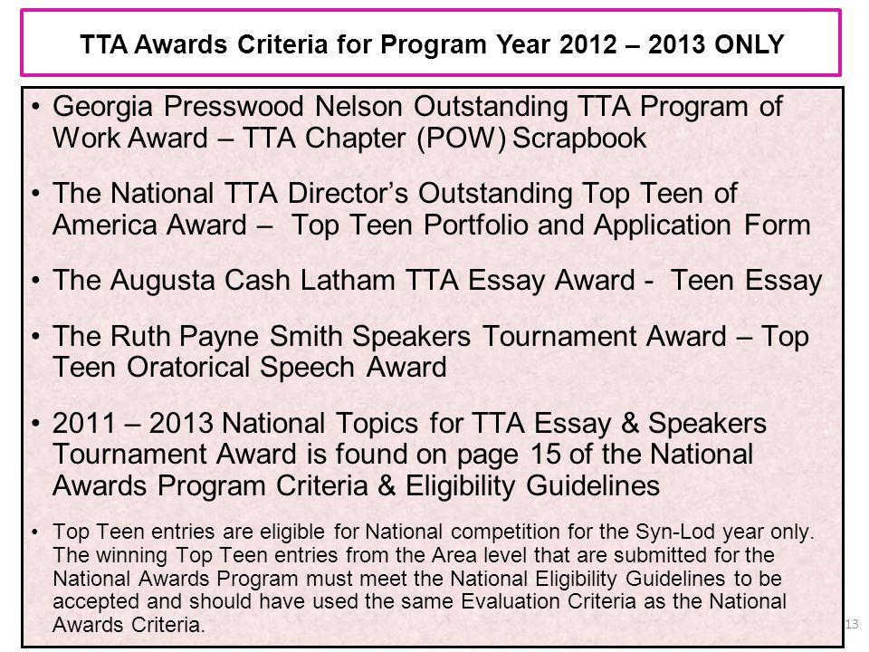TTA Awards Criteria for Program Year 2012 – 2013 ONLY 13 Georgia Presswood Nelson Outstanding TTA Program of Work Award – TTA Chapter (POW) Scrapbook