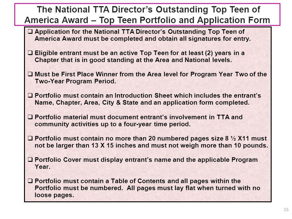 The National TTA Directors Outstanding Top Teen of America Award – Top Teen Portfolio and Application Form 15 Application for the National TTA Directo