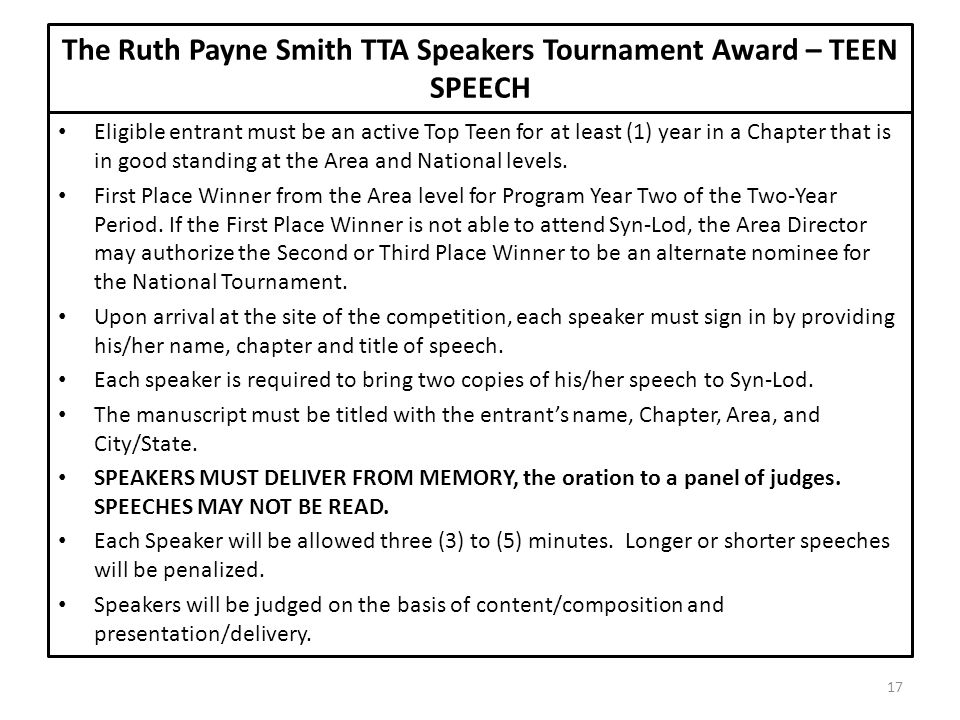 The Ruth Payne Smith TTA Speakers Tournament Award – TEEN SPEECH Eligible entrant must be an active Top Teen for at least (1) year in a Chapter that i