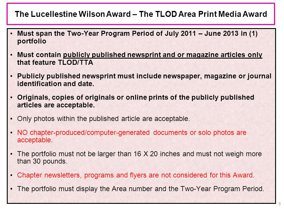 The Lucellestine Wilson Award – The TLOD Area Print Media Award 9 Must span the Two-Year Program Period of July 2011 – June 2013 in (1) portfolio Must