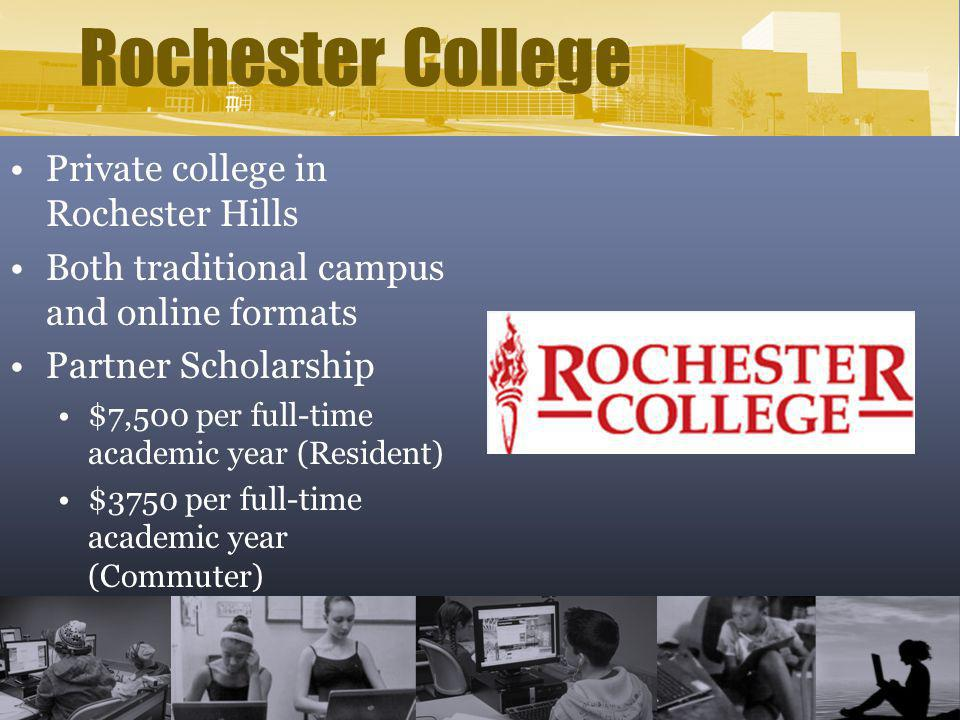 Rochester College Private college in Rochester Hills Both traditional campus and online formats Partner Scholarship $7,500 per full-time academic year