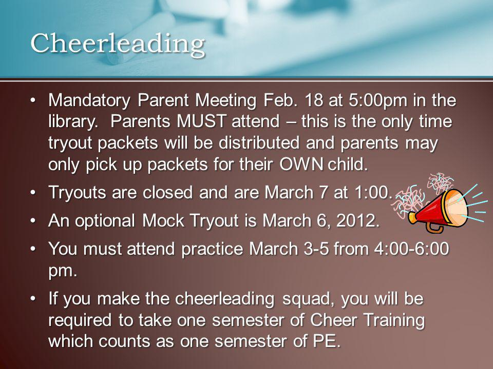 Mandatory Parent Meeting Feb. 18 at 5:00pm in the library.