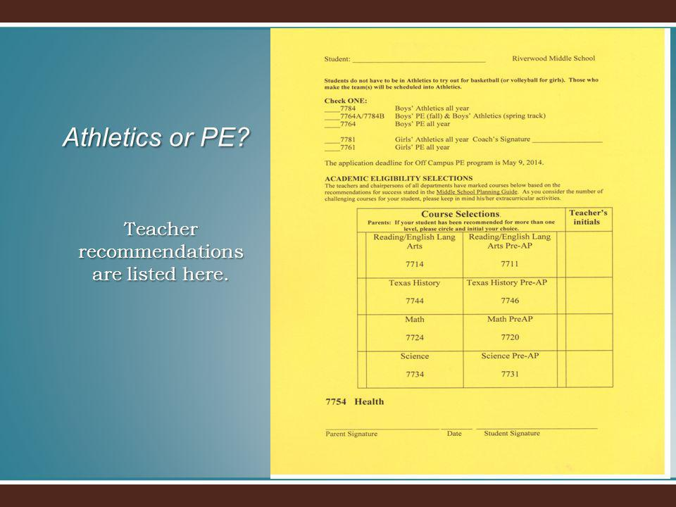 Teacher recommendations are listed here. Athletics or PE?
