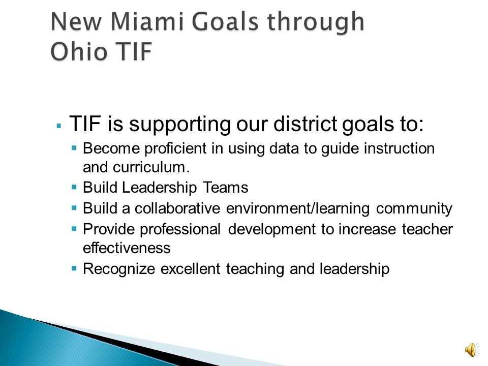 TIF is supporting our district goals to: Become proficient in using data to guide instruction and curriculum.