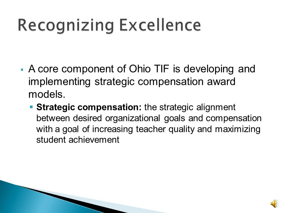 A core component of Ohio TIF is developing and implementing strategic compensation award models.