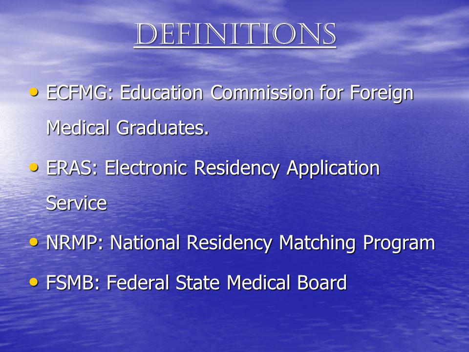 Definitions ECFMG: Education Commission for Foreign Medical Graduates. ECFMG: Education Commission for Foreign Medical Graduates. ERAS: Electronic Res