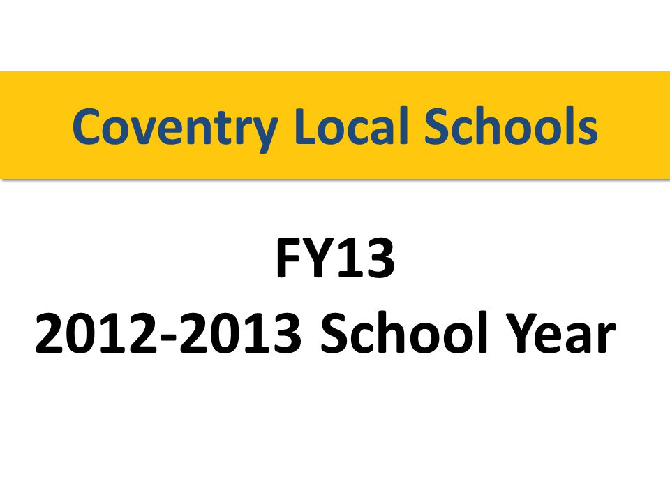 FY13 2012-2013 School Year Coventry Local Schools