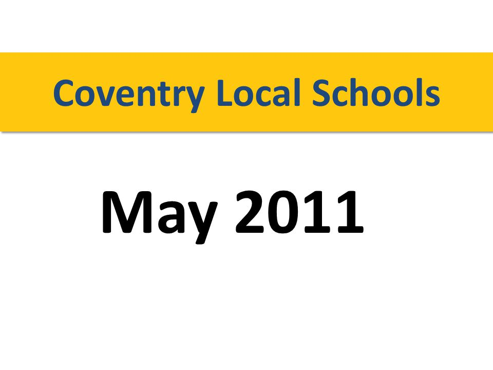 May 2011 Coventry Local Schools
