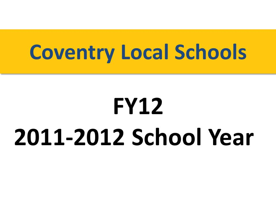 FY12 2011-2012 School Year Coventry Local Schools