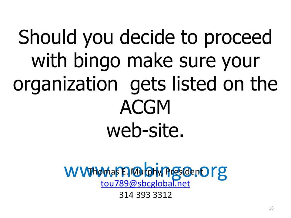 Should you decide to proceed with bingo make sure your organization gets listed on the ACGM web-site.