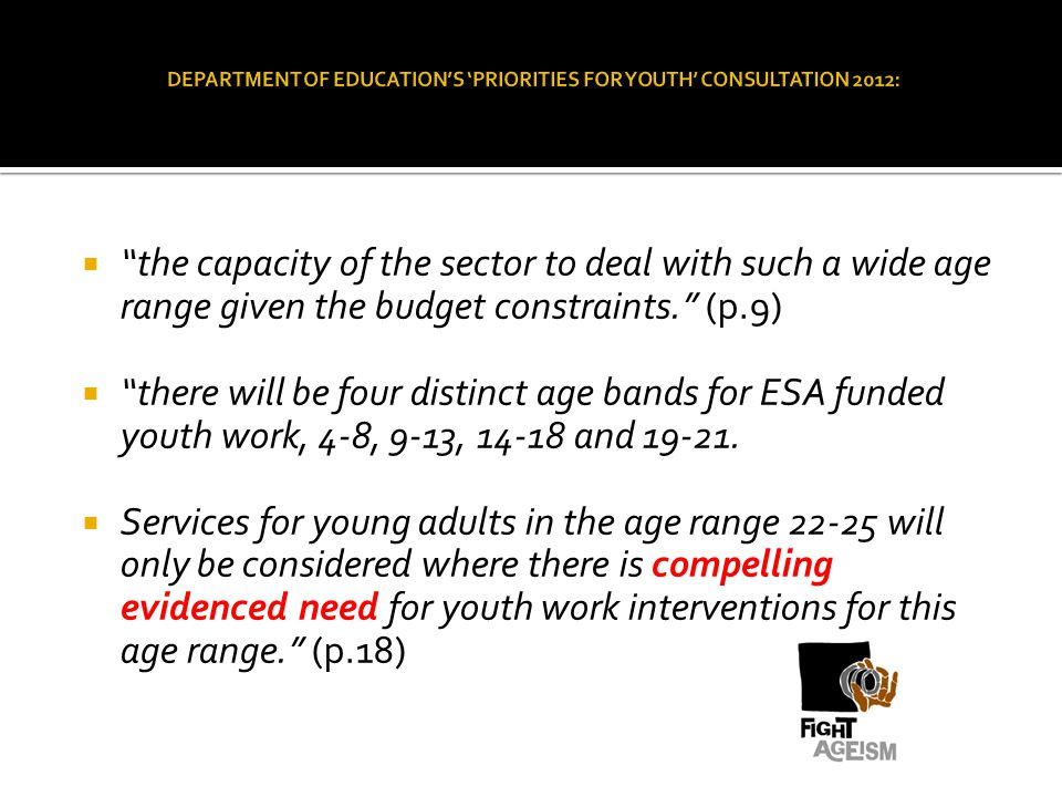 the capacity of the sector to deal with such a wide age range given the budget constraints.