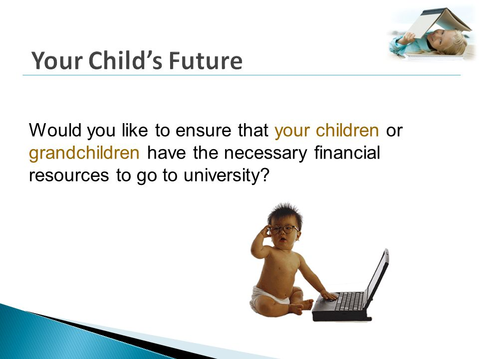 Would you like to ensure that your children or grandchildren have the necessary financial resources to go to university