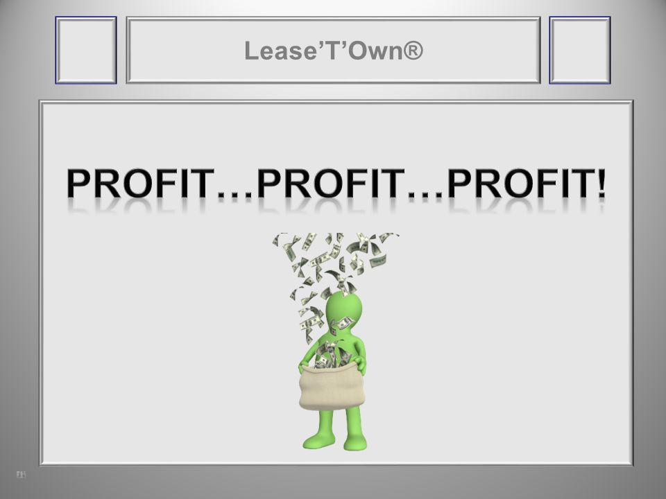 LeaseTOwn® Delinquent Payers Bankruptcies Repossessions Strong Leverage
