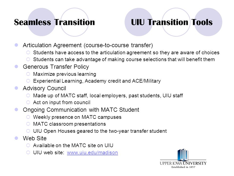 Seamless TransitionUIU Transition Tools Articulation Agreement (course-to-course transfer) Students have access to the articulation agreement so they