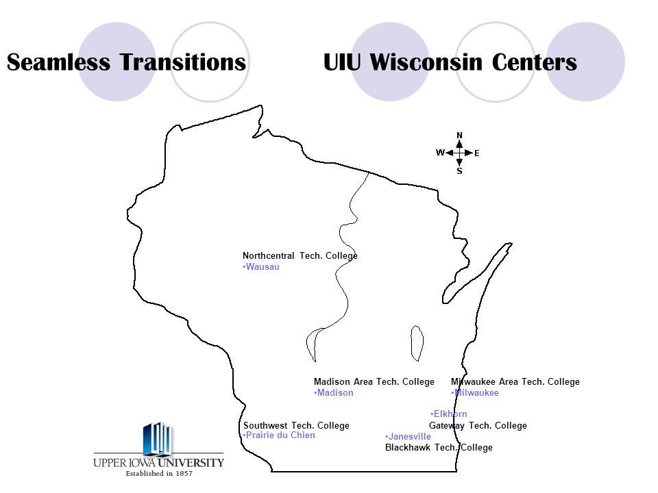 Seamless Transitions UIU Wisconsin Centers Prairie du Chien Madison Wausau Milwaukee Janesville Blackhawk Tech.