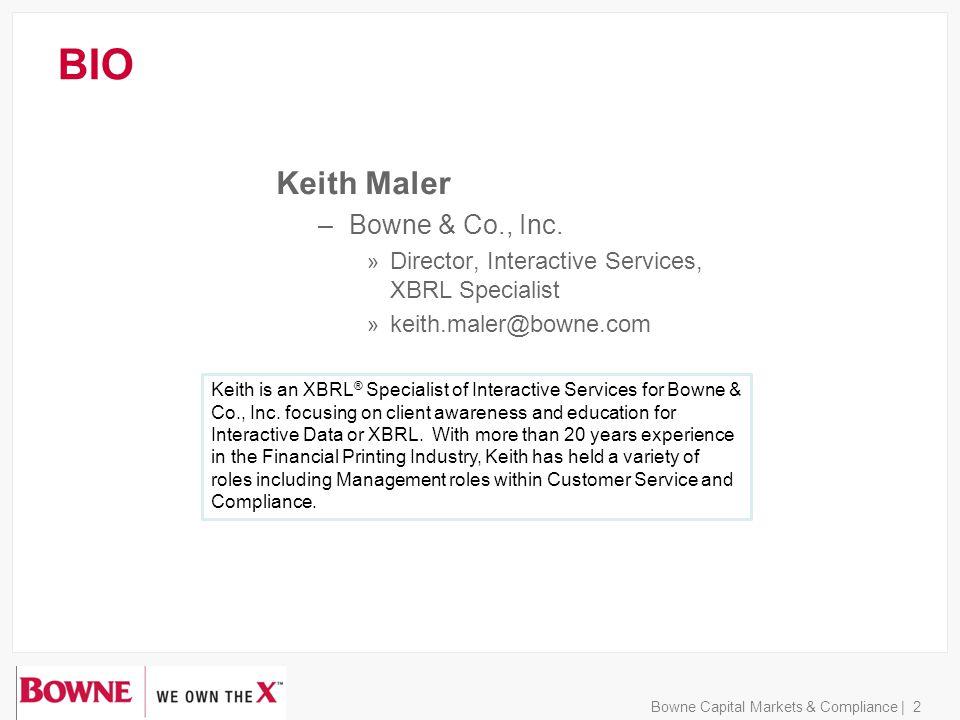 BIO Keith Maler –Bowne & Co., Inc.