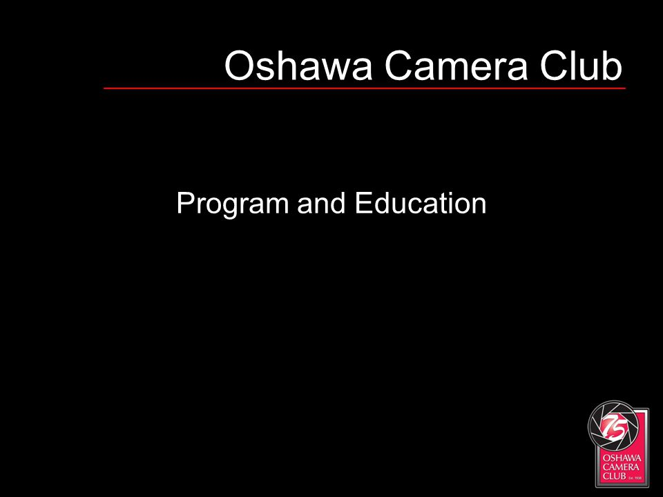 Oshawa Camera Club Program and Education