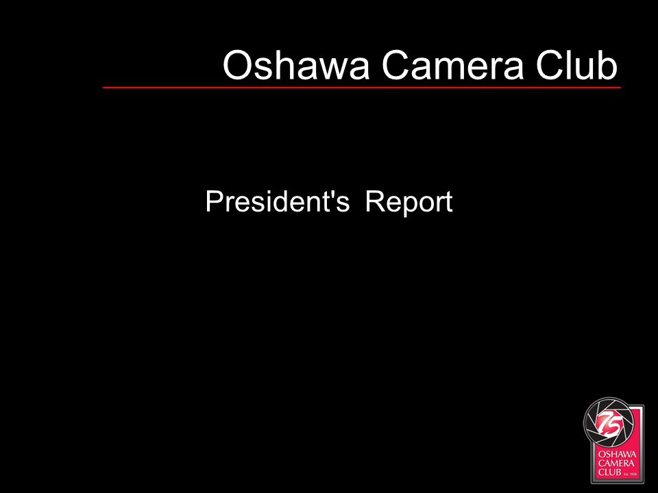 Oshawa Camera Club President's Report