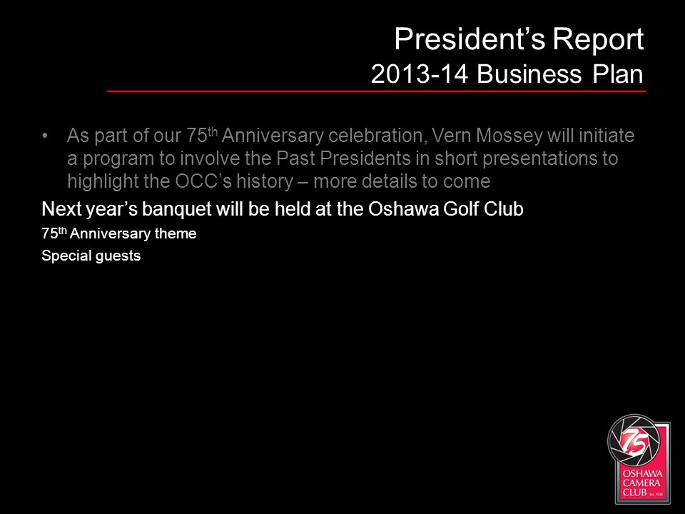 As part of our 75 th Anniversary celebration, Vern Mossey will initiate a program to involve the Past Presidents in short presentations to highlight t