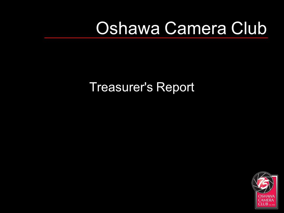Oshawa Camera Club Treasurer's Report