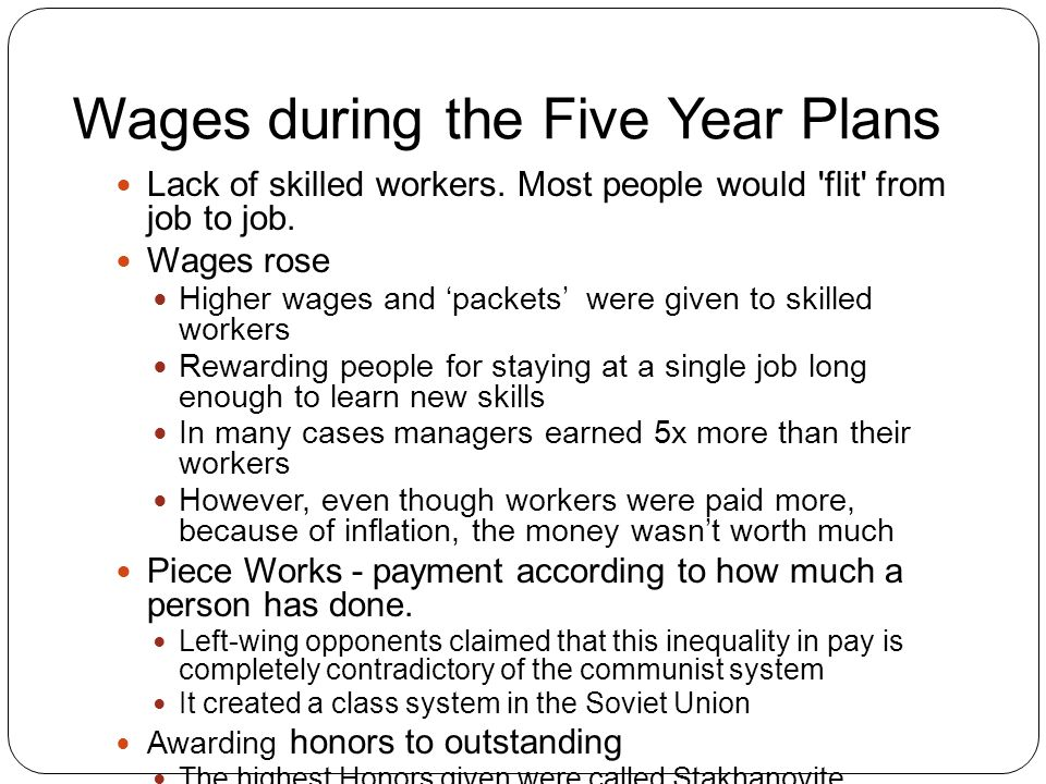 Wages during the Five Year Plans Lack of skilled workers.