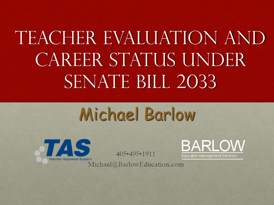 Michael Barlow Teacher Evaluation and Career Status Under Senate Bill 2033 4054951911Michael@BarlowEducation.com