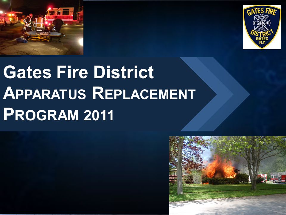 Gates Fire District A PPARATUS R EPLACEMENT P ROGRAM 2011