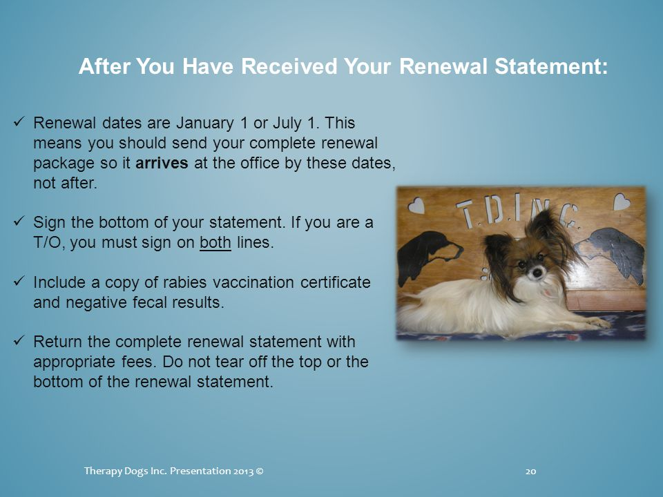 20 Renewal dates are January 1 or July 1.