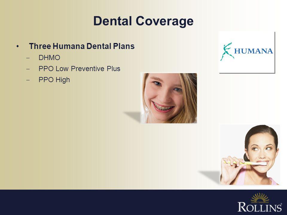 Dental Coverage Three Humana Dental Plans DHMO PPO Low Preventive Plus PPO High