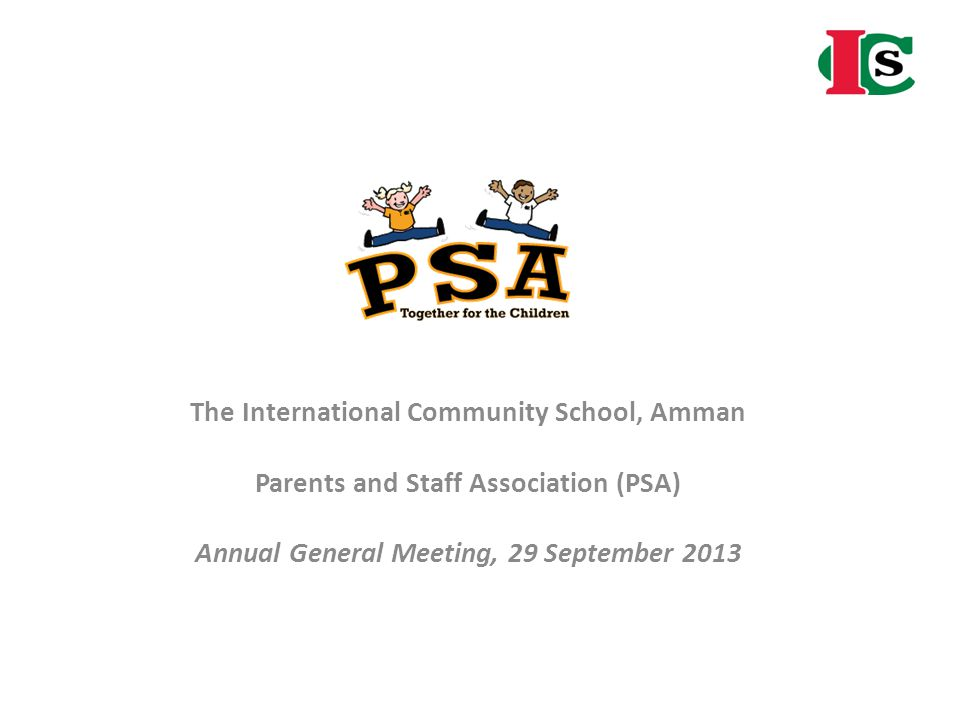 The International Community School, Amman Parents and Staff Association (PSA) Annual General Meeting, 29 September 2013