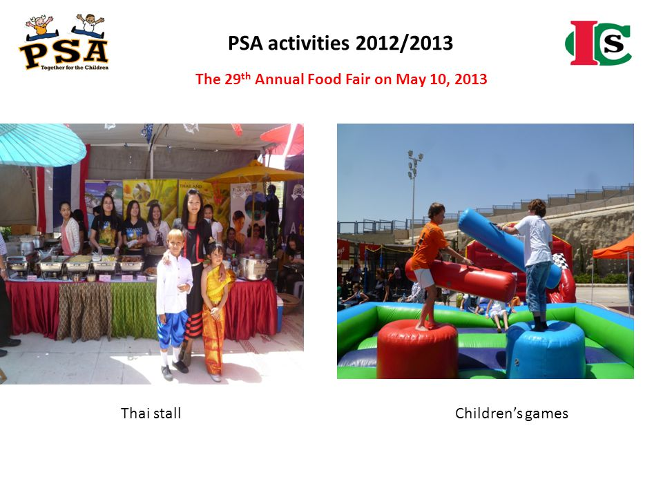 PSA activities 2012/2013 The 29 th Annual Food Fair on May 10, 2013 Thai stallChildrens games