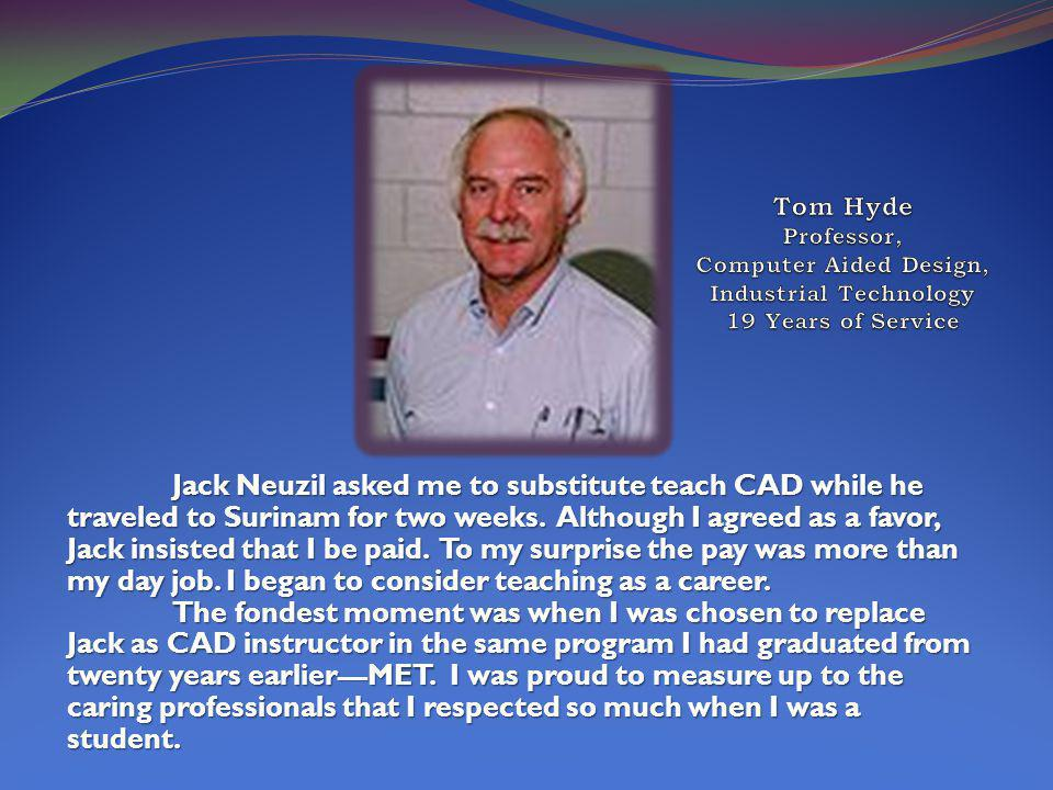 Jack Neuzil asked me to substitute teach CAD while he traveled to Surinam for two weeks.