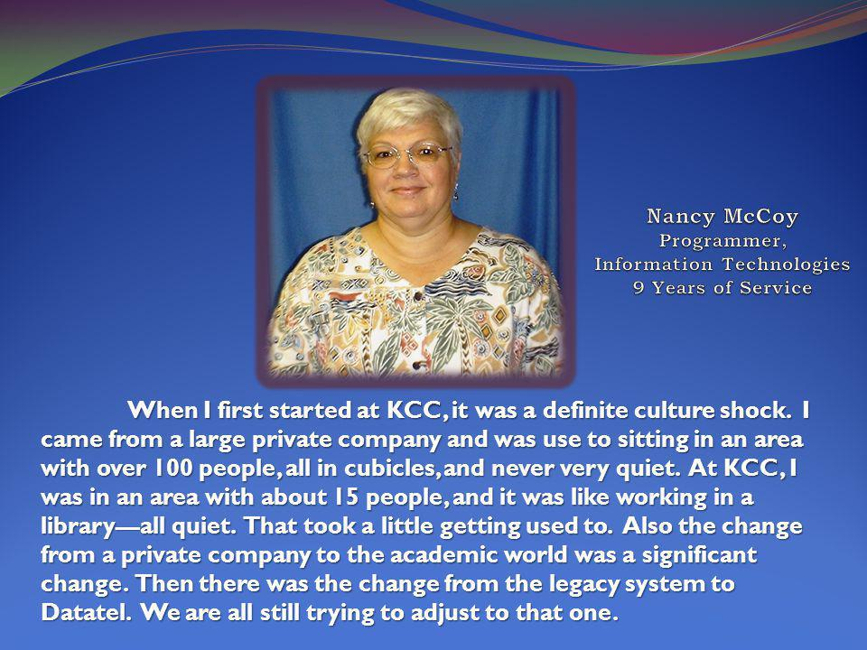 When I first started at KCC, it was a definite culture shock.