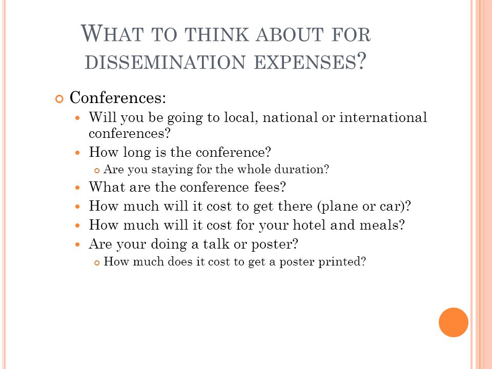 W HAT TO THINK ABOUT FOR DISSEMINATION EXPENSES .