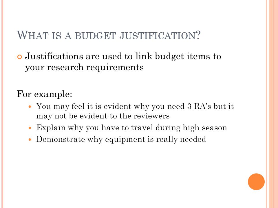 W HAT IS A BUDGET JUSTIFICATION .