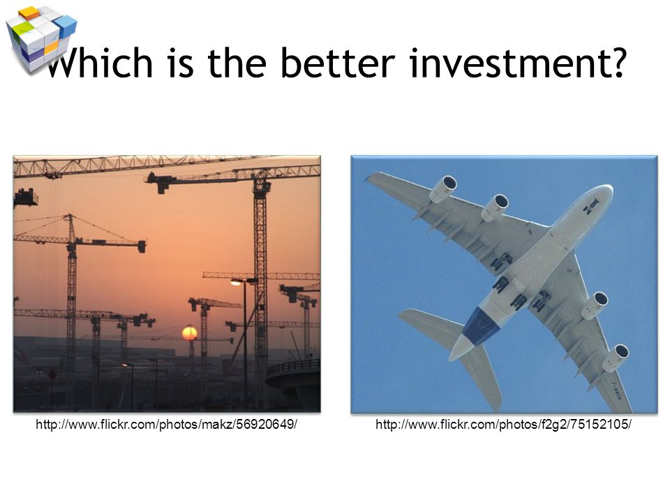 http://www.flickr.com/photos/makz/56920649/http://www.flickr.com/photos/f2g2/75152105/ Which is the better investment