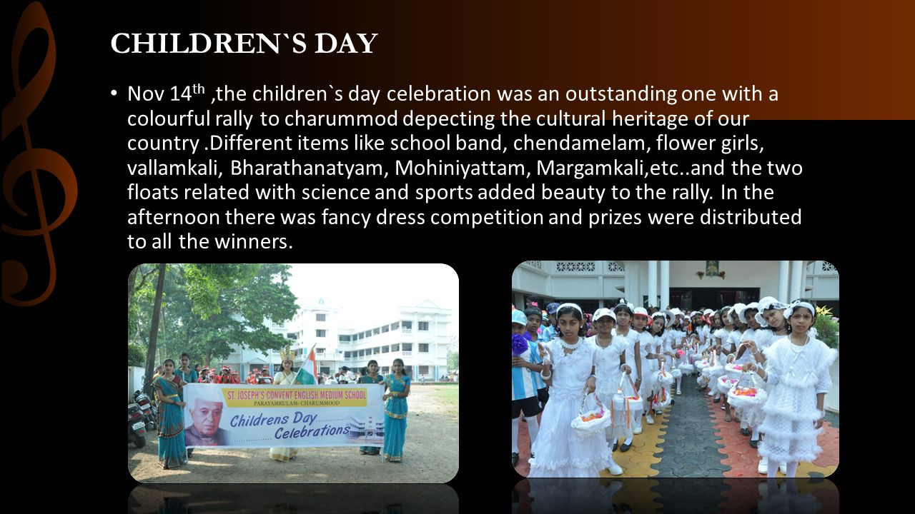 CHILDREN`S DAY Nov 14 th,the children`s day celebration was an outstanding one with a colourful rally to charummod depecting the cultural heritage of