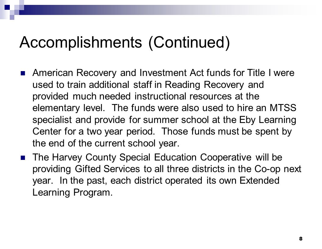8 Accomplishments (Continued) American Recovery and Investment Act funds for Title I were used to train additional staff in Reading Recovery and provi