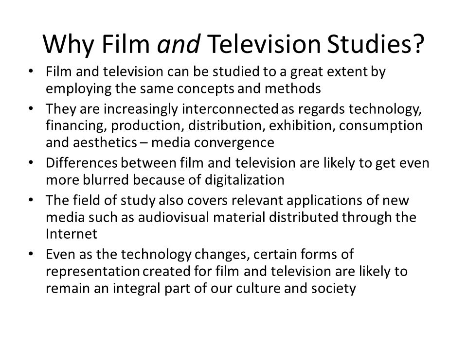 Why Film and Television Studies.