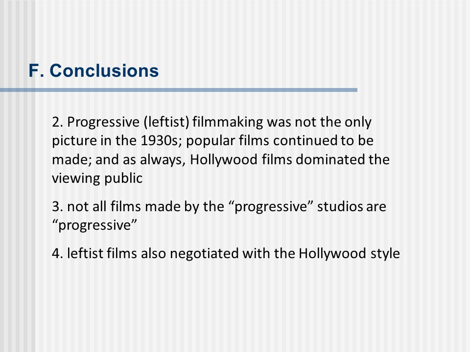 2. Progressive (leftist) filmmaking was not the only picture in the 1930s; popular films continued to be made; and as always, Hollywood films dominate