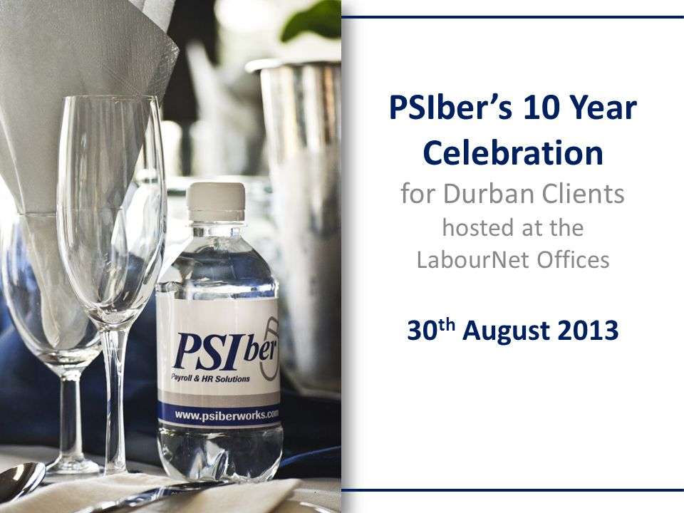 PSIbers 10 Year Celebration for Durban Clients hosted at the LabourNet Offices 30 th August 2013