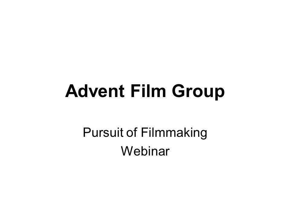 Advent Film Group Pursuit of Filmmaking Webinar