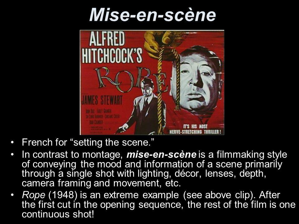 Mise-en-scène French for setting the scene.