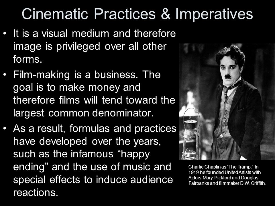 Cinematic Practices & Imperatives It is a visual medium and therefore image is privileged over all other forms.