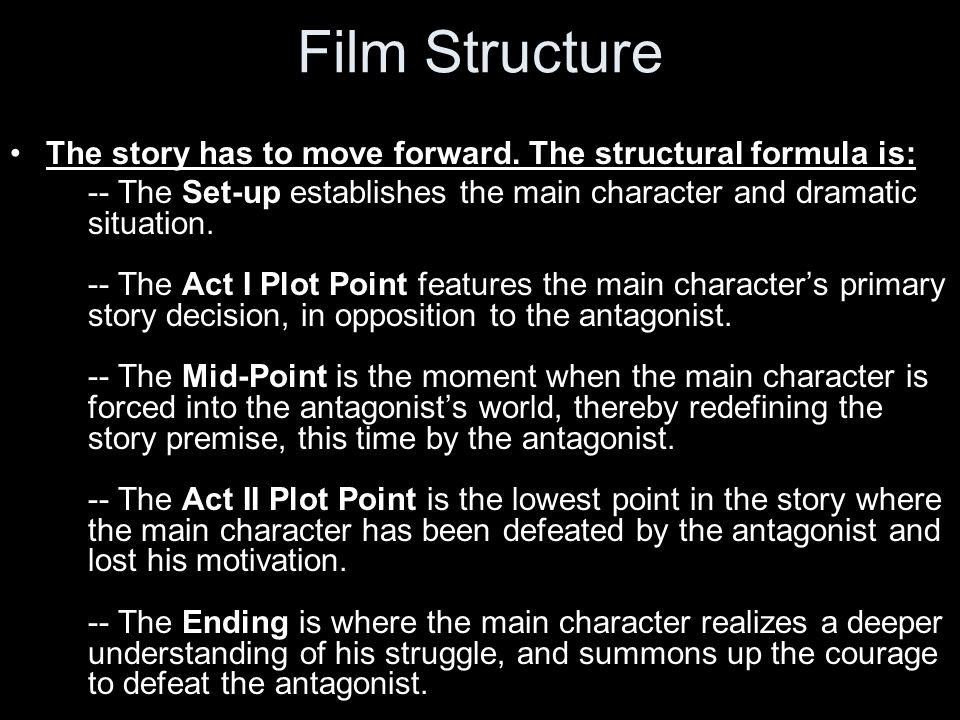 Film Structure The story has to move forward.