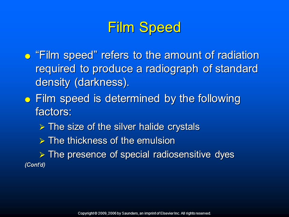 Film Speed Film speed refers to the amount of radiation required to produce a radiograph of standard density (darkness). Film speed refers to the amou