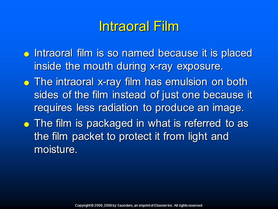 Intraoral Film Intraoral film is so named because it is placed inside the mouth during x-ray exposure. Intraoral film is so named because it is placed