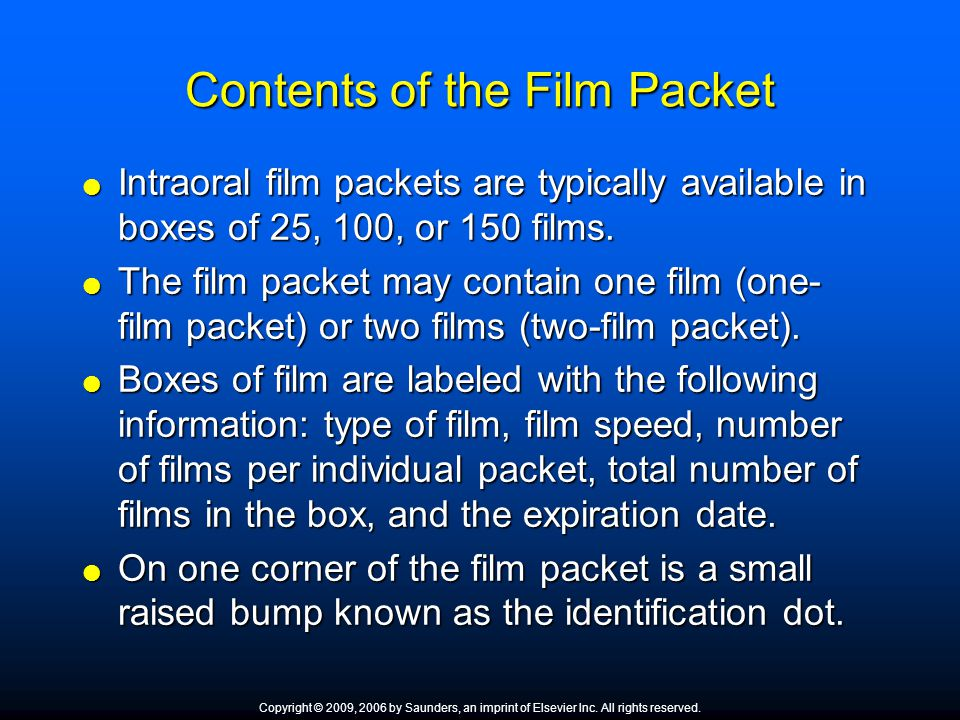Contents of the Film Packet Intraoral film packets are typically available in boxes of 25, 100, or 150 films. Intraoral film packets are typically ava