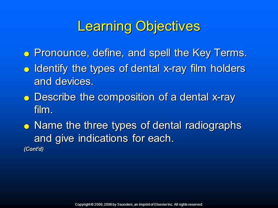 Learning Objectives Pronounce, define, and spell the Key Terms. Pronounce, define, and spell the Key Terms. Identify the types of dental x-ray film ho