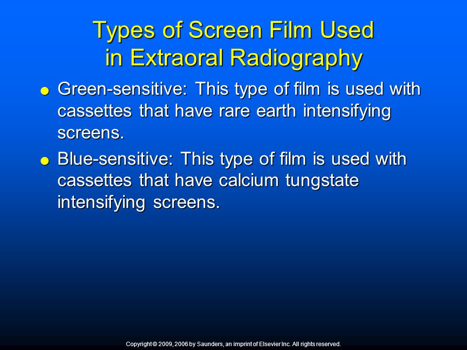 Types of Screen Film Used in Extraoral Radiography Green-sensitive: This type of film is used with cassettes that have rare earth intensifying screens